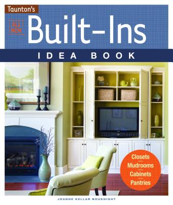 All New Built-Ins Idea Book By Bouknight, Joanne Kellar